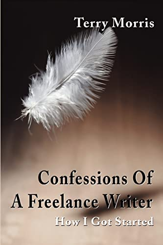 9780595199525: Confessions Of A Freelance Writer: How I Got Started