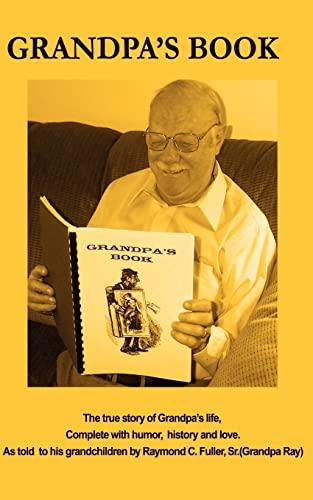 Grandpas Book: Raymond Fuller