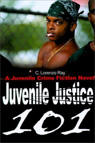 9780595199587: Juvenile Justice 101: A Juvenile Crime Fiction Novel