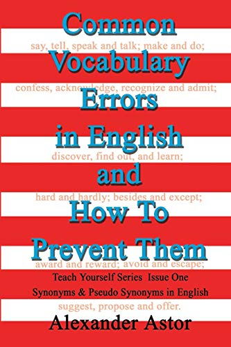 9780595199808: Common Vocabulary Errors in English and How To Prevent Them: Teach Yourself Series Issue One Synonyms and Pseudo Synonyms in English