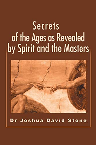 Secrets of the Ages as Revealed by Spirit and the Masters (Ascension Books) (9780595199822) by Joshua Stone