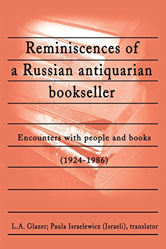 9780595199969: Reminiscences of a Russian Antiquarian Bookseller: Encounters with People and Books (1924-1986)