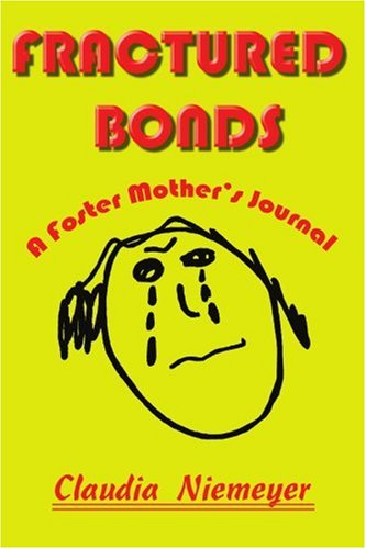 9780595200085: Fractured Bonds: A Foster Mother's Journal