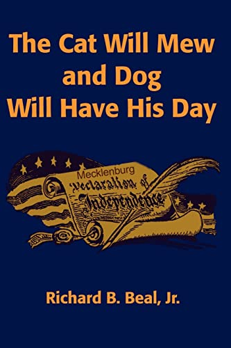 The Cat Will Mew and Dog Will Have His Day: A Novel: Beal, Richard