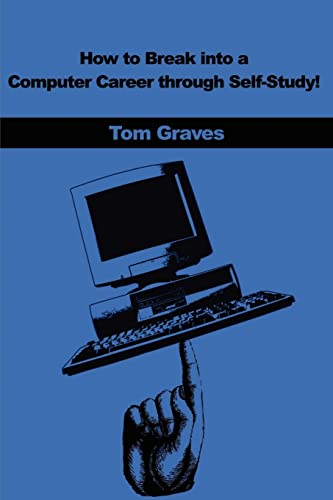 How to Break into a Computer Career through Self-Study! (0595200362) by Graves, Tom