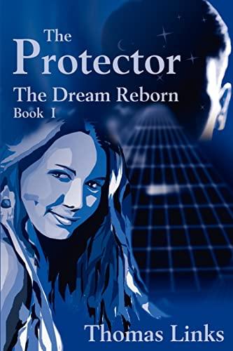 9780595200481: The Protector: The Dream Reborn