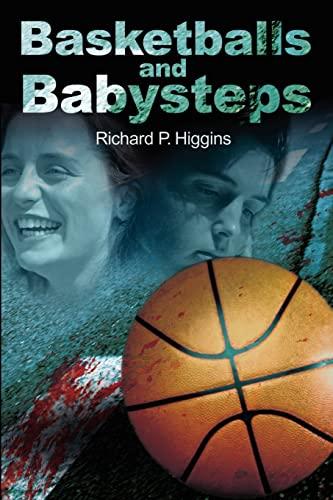 Basketballs and Babysteps: Richard Higgins