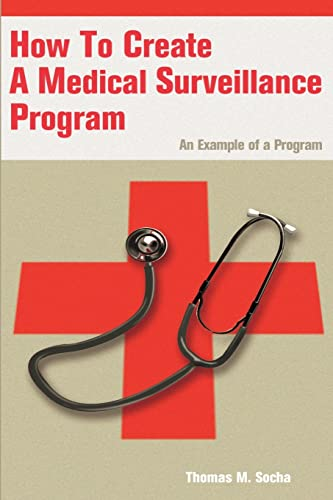 9780595200825: How To Create A Medical Surveillance Program: An Example of a Program