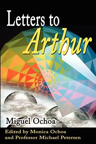 Letters to Arthur: Miguel Ochoa