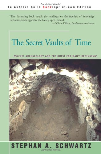 9780595201839: The Secret Vaults of Time: Psychic Archaeology and the Quest for Man's Beginnings