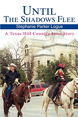 9780595202096: Until The Shadows Flee: A Texas Hill Country Love Story