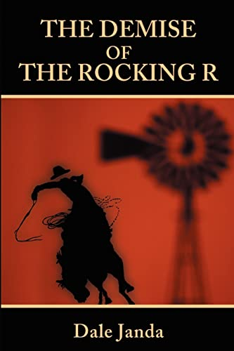 The Demise of the Rocking R: Dale Janda