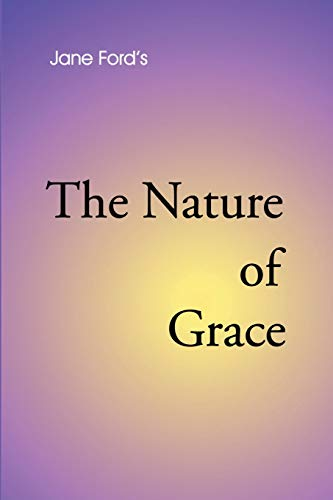 9780595202256: The Nature of Grace