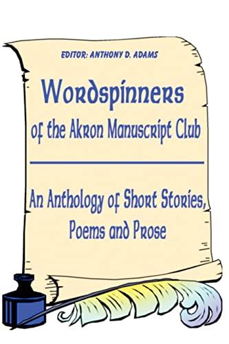 9780595202324: Wordspinners: Of the Akron Manuscript Club