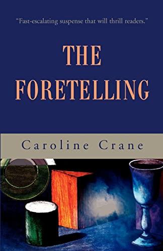 The Foretelling: Caroline Crane
