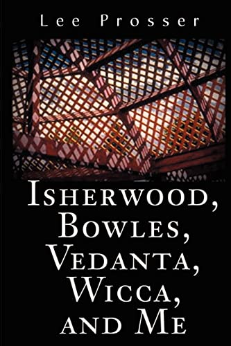 9780595202843: Isherwood, Bowles, Vedanta, Wicca, and Me