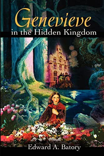 Genevieve in the Hidden Kingdom (0595203566) by Edward Batory