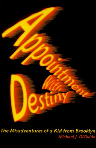 9780595204038: Appointment with Destiny: The Misadventures of a Kid from Brooklyn