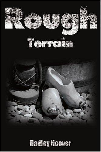 Rough Terrain : A Novel: Hoover, Hadley