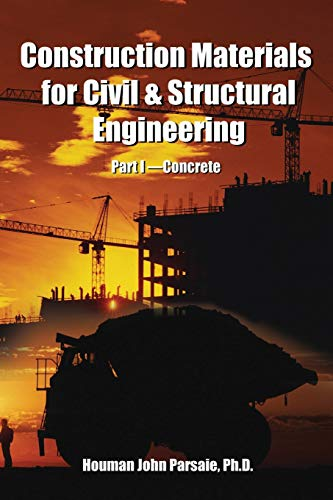 Construction Materials for Civil & Structural Engineering: Parsaie, Houman John