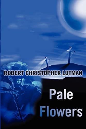 Pale Flowers: Robert Lutman