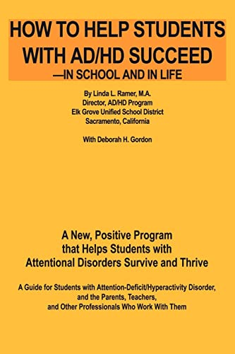 9780595205530: How to Help Students with AD/HD Succeed--in School and in Life: A New, Positive Program that Helps Students with Attentional Disorders Survive and Thrive