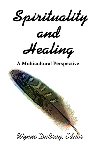 9780595206070: Spirituality and Healing: A Multicultural Perspective