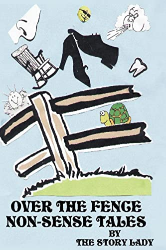Over The Fence Non-Sense Tales: The Story Lady