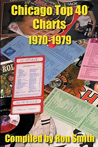9780595206223: Chicago Top 40 Charts 1970-1979