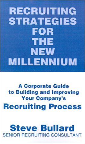 9780595206636: Recruiting Strategies for the New Millennium: A Corporate Guide to Building and Improving Your Company's Recruiting Process