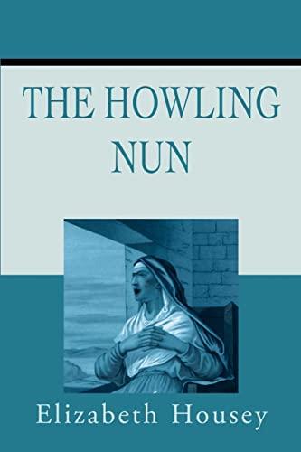 Howling Nun: Elizabeth Housey