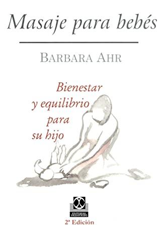 9780595207459: Masaje para bebés: Bienestar y equilibrio para su hijo (Coleccion Cuerpo Sano) (Spanish Edition)