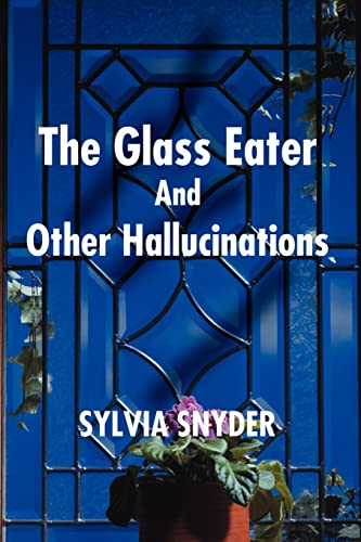 9780595207787: The Glass Eater and Other Hallucinations