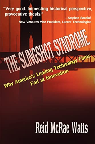 9780595208135: The Slingshot Syndrome: Why America's Leading Technology Firms Fail at Innovation
