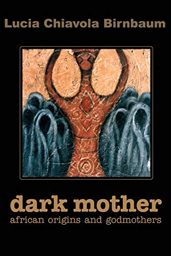 9780595208418: Dark Mother: African Origins and Godmothers