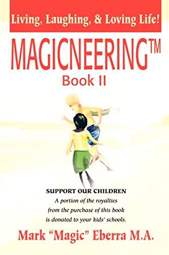 MAGICNEERING(tm) Book II: Living, Laughing, & Loving Life!: Eberra M.A., Mark