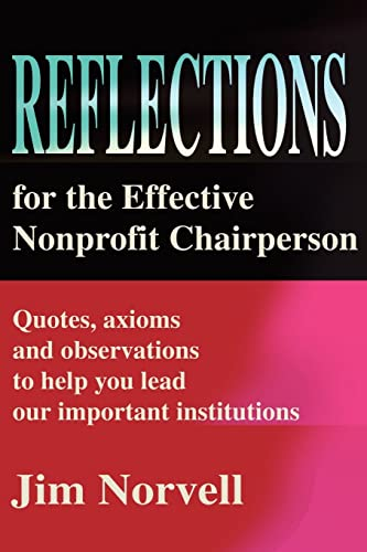 9780595208784: Reflections for the Effective Nonprofit Chairperson: Quotes, axioms and observations to help you lead our important institutions