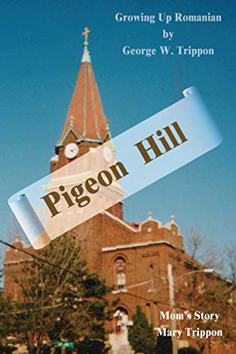 9780595208999: Pigeon Hill: Growing Up Romanian and Mom's Story
