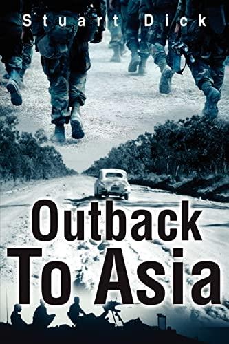 Outback to Asia: Dick, Stuart