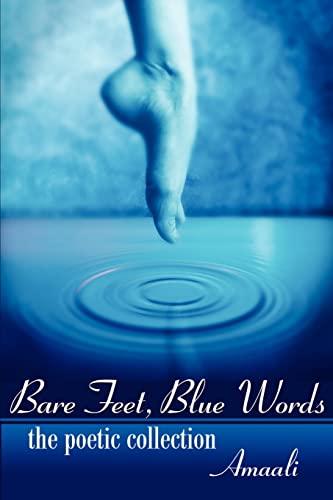 Bare Feet, Blue Words the poetic collection: Amaali Amaali