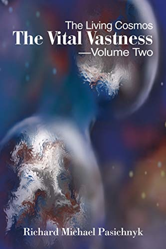 9780595210862: The Vital Vastness -- Volume Two: The Living Cosmos