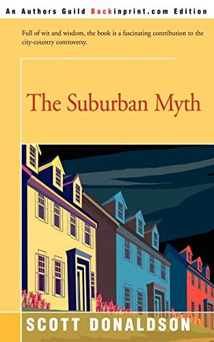 9780595211012: The Suburban Myth