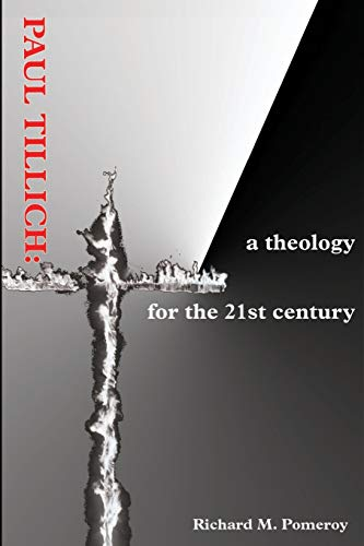 9780595211098: Paul Tillich: a theology for the 21st century