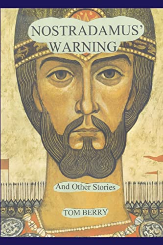 Nostradamus' Warning: And Other Stories (9780595211401) by Berry, Tom
