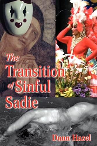 The Transition of Sinful Sadie: Dann Hazel