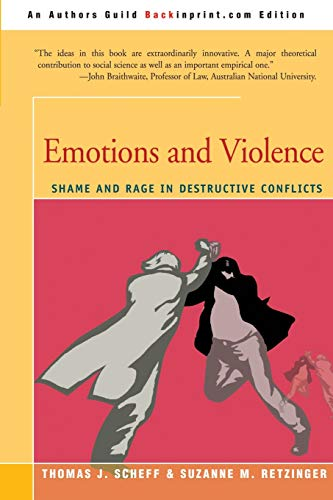 9780595211906: Emotions and Violence: Shame and Rage in Destructive Conflicts (Lexington Book Series on Social Theory)