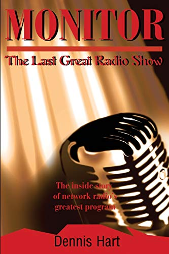 9780595213955: Monitor: The Last Great Radio Show