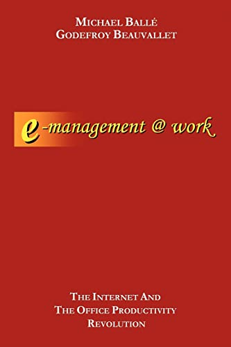 E-Management @ Work: The Internet and the: Godefroy Beauvallet, Michael