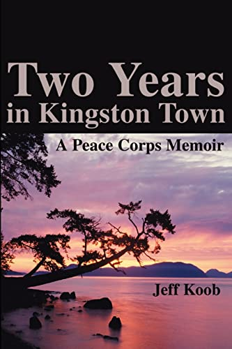 9780595214495: Two Years in Kingston Town: A Peace Corps Memoir