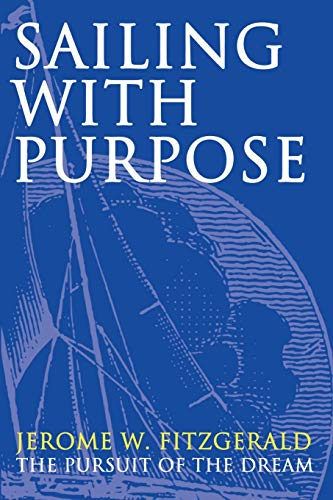 9780595214587: Sailing with Purpose: The pursuit of the dream